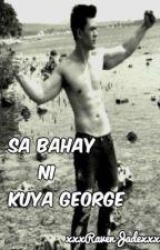 Sa Bahay ni Kuya (George) by xxxRavenJadexxx