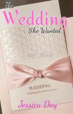 The Wedding She Wanted by JToday