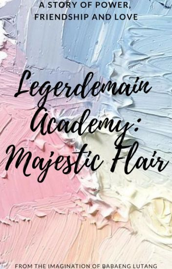 Legerdemain Academy: Magestic Flair [COMPLETED]
