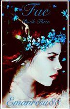 Fae (Book three of the Blood Series) by emanresu88