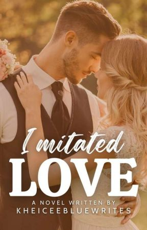Imitated Love : LOL Series#2 [On Hold] by BlueGirlInTheRain