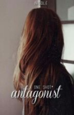 antagonist ➡ a short story by takkyme