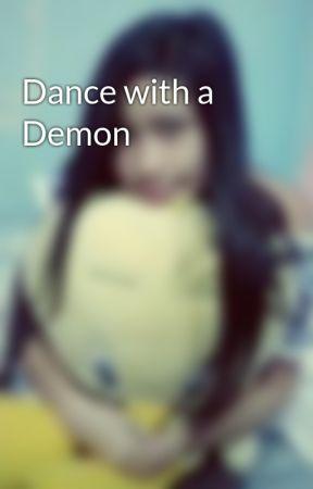 Dance with a Demon by prettyejara