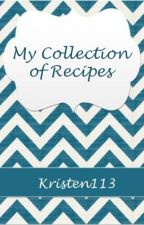 My Collection Of Recipes by Kristen113