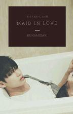 Maid in Love (BTS FANFIC) by runamisaki