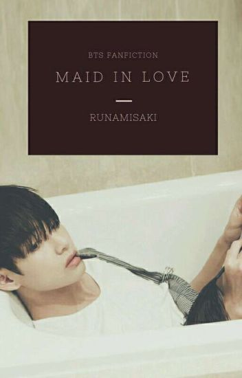 Maid in Love (BTS FANFIC)