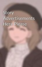 Story Advertisements Here Please by 12Anne16