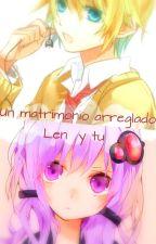 Un matrimonio arreglado (Len Kagamine y tú) by Kagamine-Lover