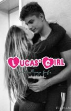 Lucas' Girl [Lucaya AU] #Wattys2015 by -thicc