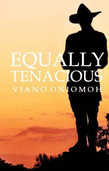 Equally Tenacious by vee_ano