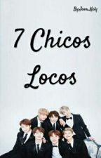 7 Chicos Locos [Editando] by Jeon_Kaly