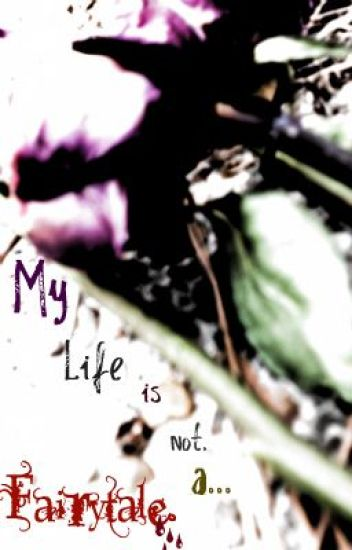 My Life is Not A Fairytale