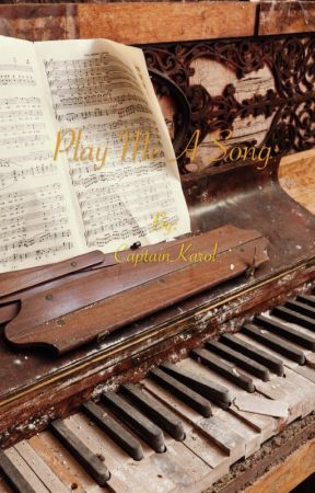 Play Me A Song by CaptainKarol