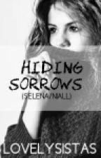 Hiding Sorrows (Selena/Niall Fanfiction) by Lovelysistas