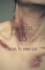 Us • Sequel: Skinny Love by hayess_af