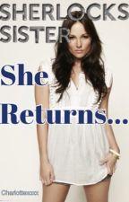 She Returns // Sherlock Fanfic by taylorisnotamoose