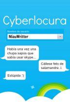 Cyberlocura by MiauWritter