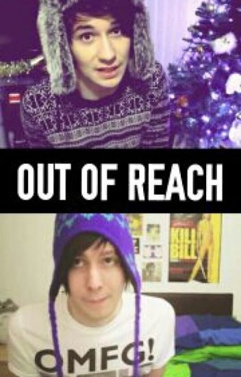 Out Of Reach [ Phanfiction ]