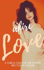 Afire Love (Camila/You) by hopium