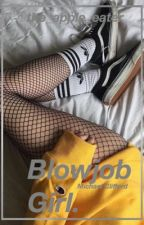 blowjob girl - Michael Clifford (5sos / sex / smut ) by the_apple_eater
