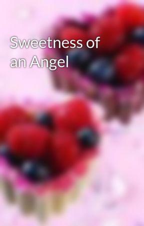 Sweetness of an Angel by MissMystikal