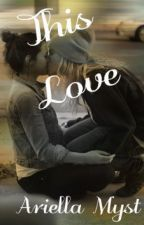 This Love (Sequel to Nox) by bookworm_69