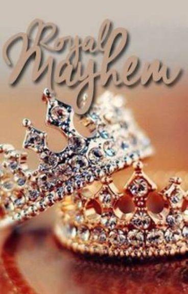 Royal Mayhem (Royals series #1) #Wattys2015