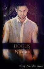 DOĞUŞ (Vahşi Pençeler Serisi 1)  by OhMyGod03