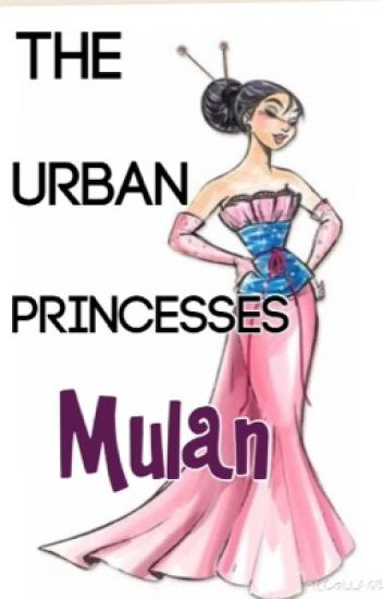 The Urban Princesses: Mulan