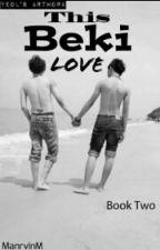 This Beki Love Book 2 by manrvinm