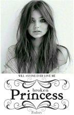 broken Princess | Abgeschlossen ✔ by Rulory