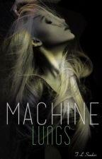 MACHINE LUNGS: rewrite by BleedMeSlowly