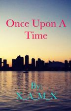 Once Upon A Time by X_A_M_X