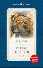 Moara cu noroc - Ioan Slavici by r0x3tt3