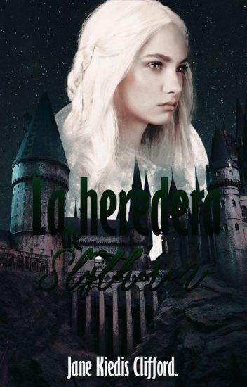 La Heredera de Slytherin  || Draco Malfoy || Editando.