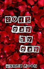 2015 Day By Day by Poet_Megan_Rose