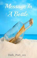 Message In A Bottle by Dark_Poet_101
