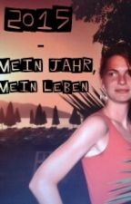 2015 - Mein Jahr,  mein Leben by Monderleit