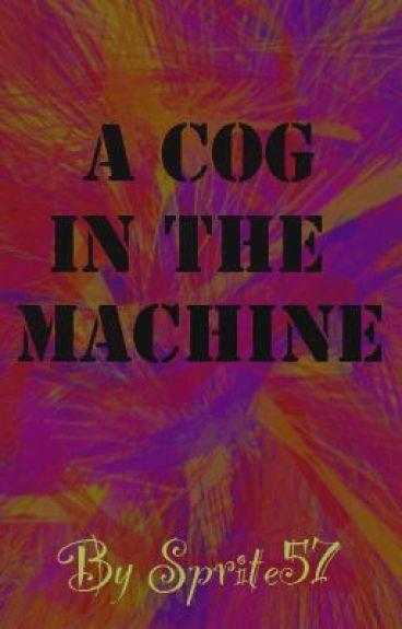 Cog In The Machine by sprite57