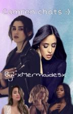 Camren Chats :) (Lesbian Story) by xMermaidesx