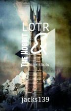 One Shots= The Hobbit and LOTR by jacks139