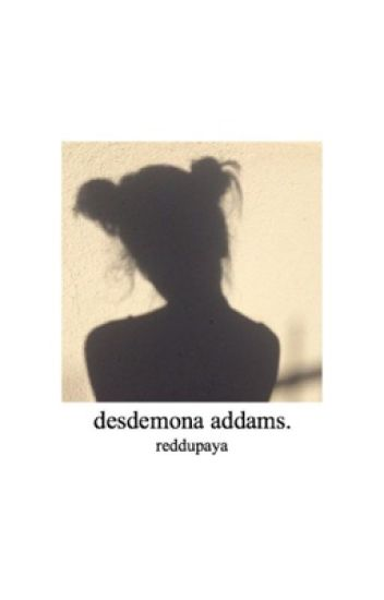 desdemona addams [discontinued till further notice]