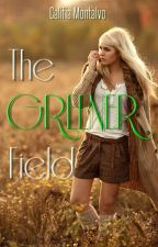 The Greener Field | #Wattys2017 by Califia