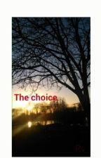 THE CHOISE by paolavelard