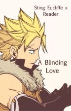 A Blinding Love {Sting x Reader} by EmiEmolga