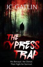 The Cypress Trap by JcGatlin