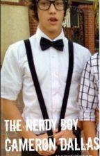The Nerdy Boy- A cameron Dallas Fanfic by noelyfeliz