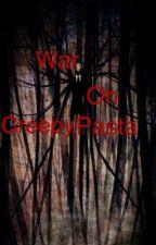 War on Creepypasta by LillyLillaBo