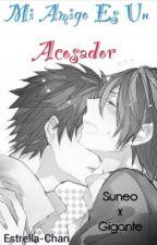 Mi Amigo Es Un Acosador [Yaoi] by Estrella-chan