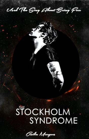 The Stockholm Syndrome [H.S] #Wattys2015 》HIATU 《